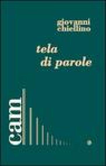 Tela di parole - Giovanni Chiellino |