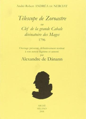 Télescope de Zoroastre ou clef de la grande Cabale divinatoire des Mages. 1796