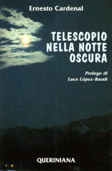 Telescopio nella notte oscura - Ernesto Cardenal  
