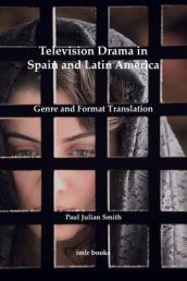 Television Drama in Spain and Latin America: Genre and Format Translation