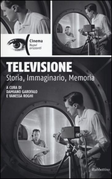 Televisione. Storia, immaginario, memoria - D. Garofalo   Thecosgala.com