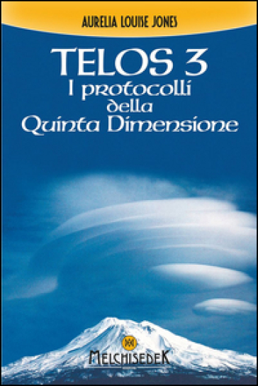 Telos. 3: I protocolli della quinta dimensione - Aurelia L. Jones | Thecosgala.com