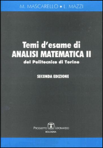 Temi d'esame di analisi matematica 2 del politecnico di Torino