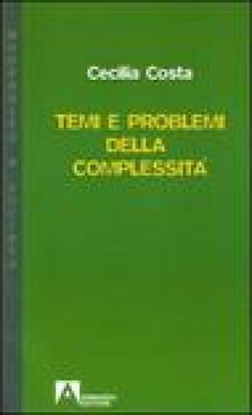 Temi e problemi della complessità - Cecilia Costa | Thecosgala.com