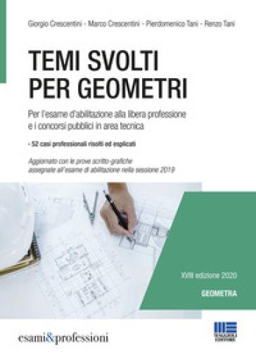 Temi svolti per geometri. Per l'esame d'abilitazione alla libera professione e i concorsi pubblici in area tecnica - Giorgio Crescentini | Thecosgala.com