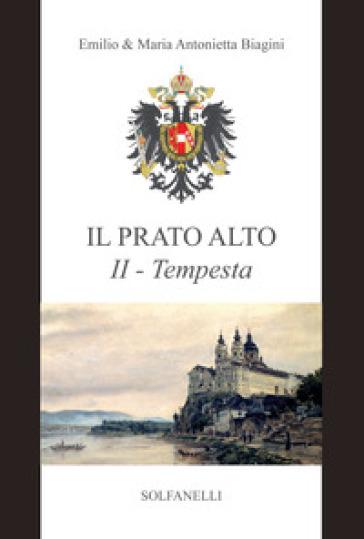 Tempesta (dal 1246 al 1683). Il prato alto. 2. - Emilio Biagini  