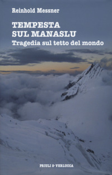 Tempesta sul Manaslu. Tragedia sul tetto del mondo - Reinhold Messner | Ericsfund.org