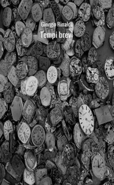 Tempi brevi - Giorgio Rinaldi | Ericsfund.org