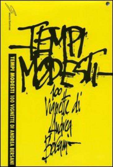 Tempi modesti. 100 vignette di Andrea Bersani - Andrea Bersani | Rochesterscifianimecon.com