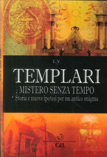Templari. Mistero senza tempo - L. V. | Kritjur.org