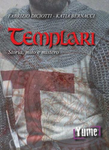 Templari. Storia, mito e mistero - Fabrizio Diciotti   Jonathanterrington.com