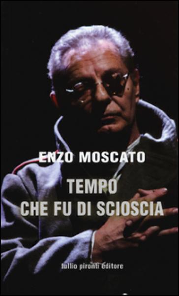 Tempo che fu di Scioscia - Enzo Moscato   Kritjur.org