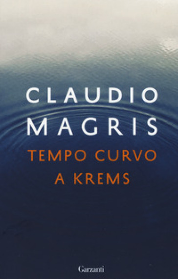 Tempo curvo a Krems - Claudio Magris | Thecosgala.com