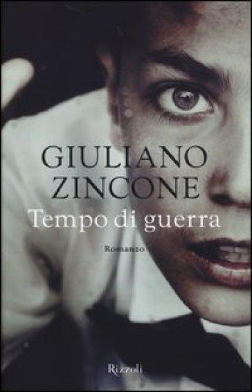 Tempo di guerra - Giuliano Zincone |