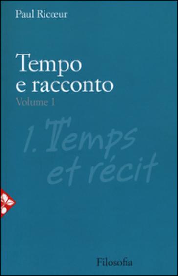 Tempo e racconto. 1. - Paul Ricoeur   Rochesterscifianimecon.com