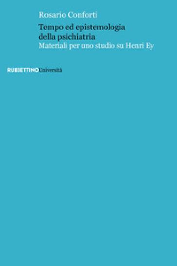 Tempo ed epistemologia della psichiatria. Materiali per uno studio su Henri Ey