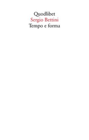 Tempo e forma. Scritti (1935-1977) - Sergio Bettini | Thecosgala.com