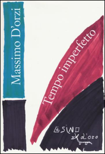 Tempo imperfetto - Massimo D'Orzi | Rochesterscifianimecon.com
