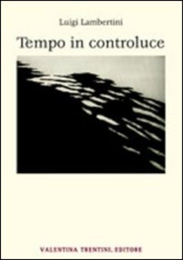 Tempo in controluce - Luigi Lambertini |