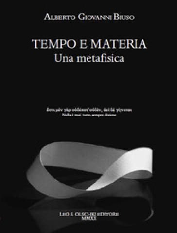 Tempo e materia. Una metafisica - Alberto Giovanni Biuso | Jonathanterrington.com