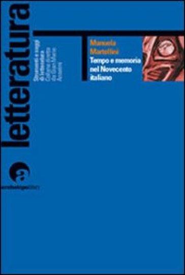 Tempo e memoria nel Novecento italiano - Manuela Martellini pdf epub
