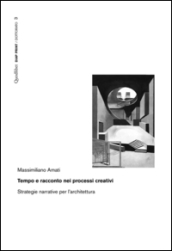 Tempo e racconto nei processi creativi. Strategie narrative per l