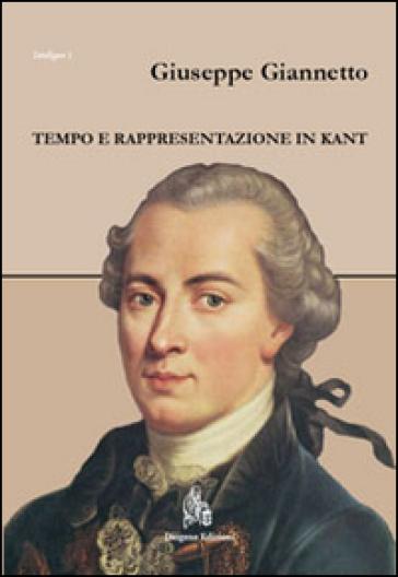 Tempo e rappresentazione in Kant - Giuseppe Giannetto |