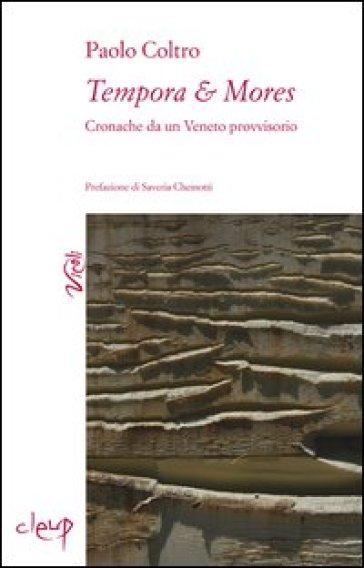 Tempora & Mores. Cronache da un Veneto provvisorio - Paolo Coltro |