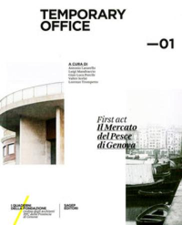 Temporary Office. First act. Il mercato del pesce di Genova. 1. - A. Lavarello |