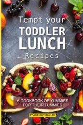 Tempt Your Toddler Lunch Recipes