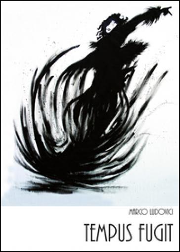 Tempus fugit - Marco Ludovici |