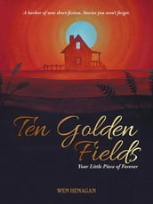 Ten Golden Fields
