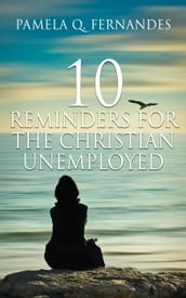 Ten Reminders for the Christian Unemployed