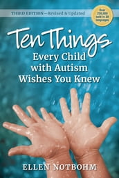 Ten Things Every Child with Autism Wishes You Knew, 3rd Edition