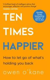Ten Times Happier