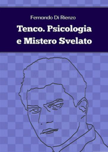 Tenco. Psicologia e mistero svelato - Fernando Di Rienzo pdf epub