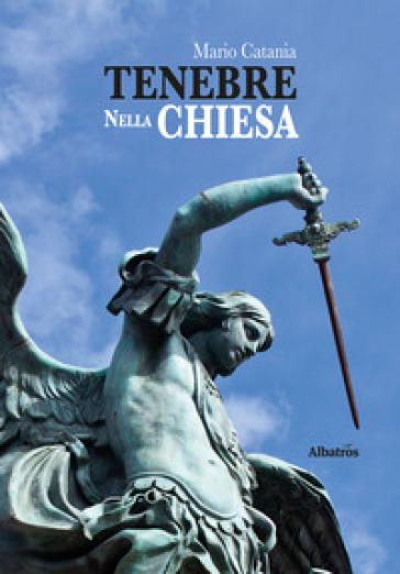Tenebre nella chiesa - Mario Catania  