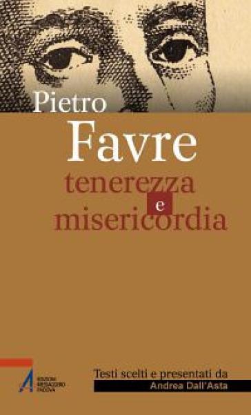 Tenerezza e misericordia - Pierre Favre  