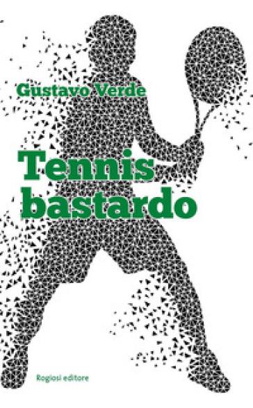 Tennis bastardo - Gustavo Verde |