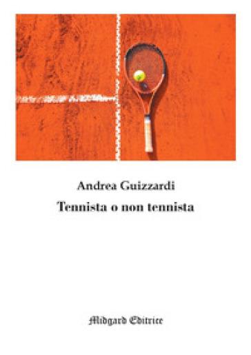 Tennista o non tennista - Andrea Guizzardi  