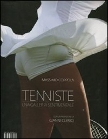 Tenniste. Una galleria sentimentale - Massimo Coppola | Rochesterscifianimecon.com