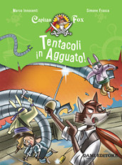 Tentacoli in agguato! Capitan Fox