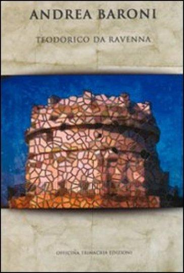 Teodorico da Ravenna - Andrea Baroni  