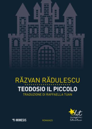 Teodosio il piccolo. Con Segnalibro - Razvan Radulescu |