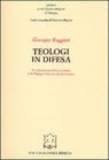 Teologi in difesa. Il confronto tra Chiesa e società nella Bologna della fine del Settecento - Giuseppe Ruggieri |