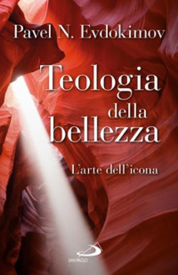 Teologia della bellezza. L'arte dell'icona - Pavel Evdokimov | Thecosgala.com