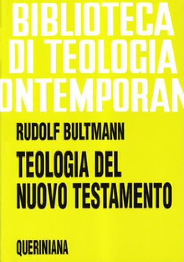 Teologia del Nuovo Testamento - Rudolf Bultmann |