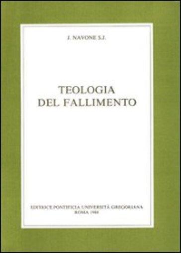 Teologia del fallimento - John Navone |