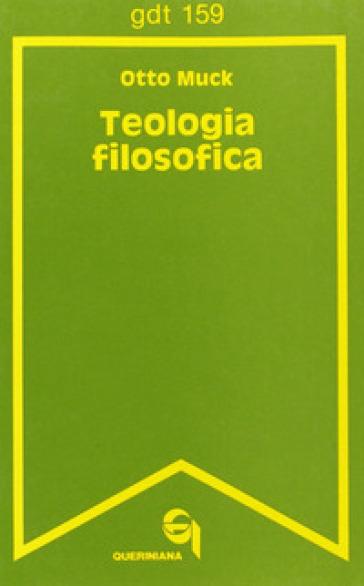 Teologia filosofica - Otto Muck |