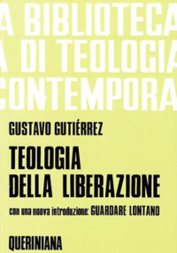 Teologia della liberazione. Prospettive - Gustavo Gutiérrez  